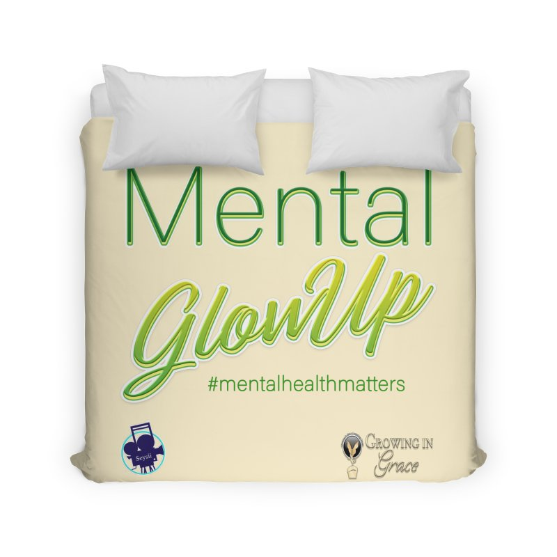 Mental GlowUP Home Duvet by I'm Just Seyin' Shoppe