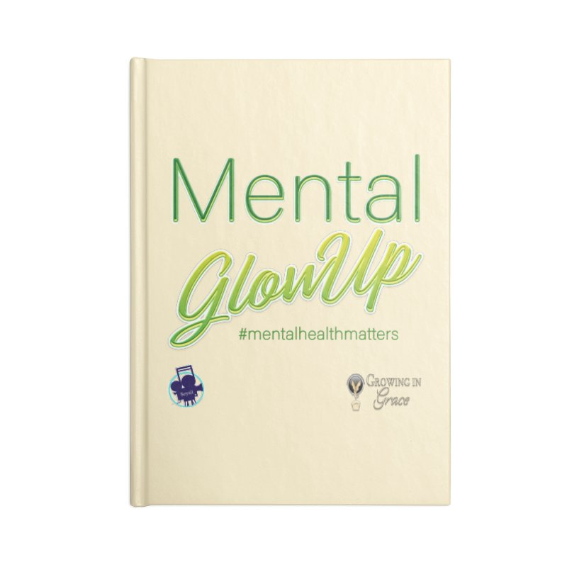 Mental GlowUP Accessories Lined Journal Notebook by I'm Just Seyin' Shoppe