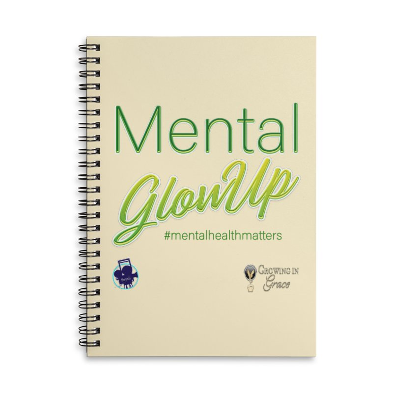 Mental GlowUP Accessories Lined Spiral Notebook by I'm Just Seyin' Shoppe
