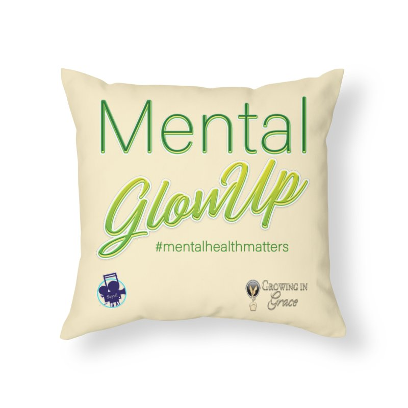 Mental GlowUP Home Throw Pillow by I'm Just Seyin' Shoppe
