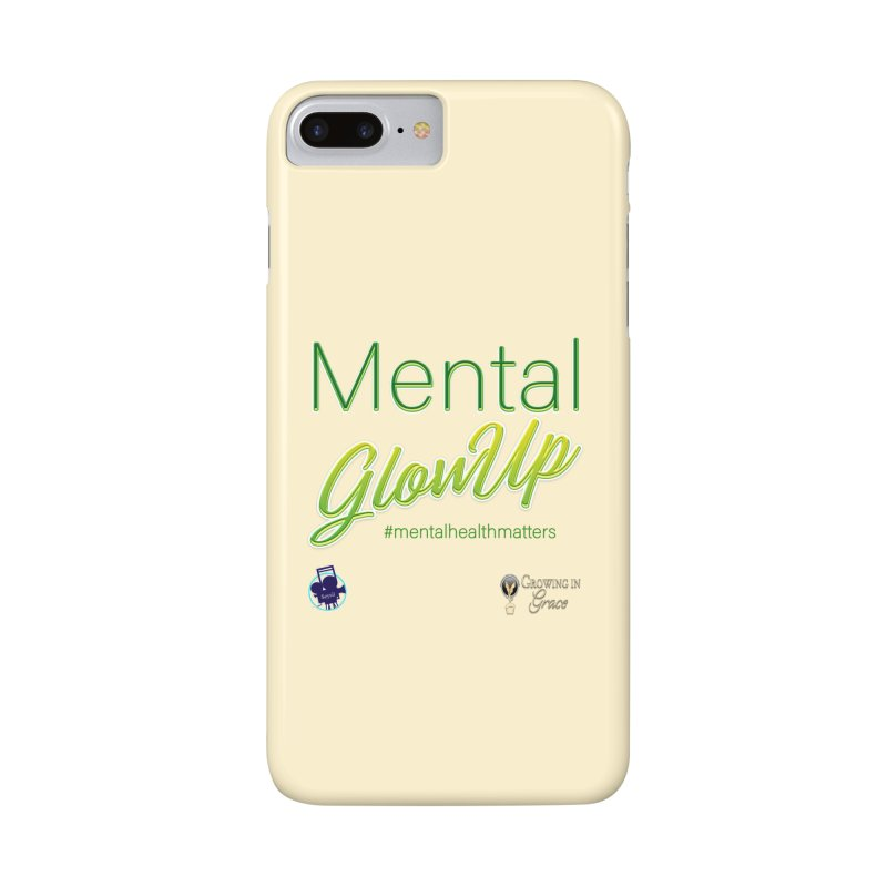 Mental GlowUP Accessories Phone Case by I'm Just Seyin' Shoppe