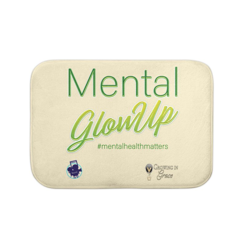 Mental GlowUP Home Bath Mat by I'm Just Seyin' Shoppe