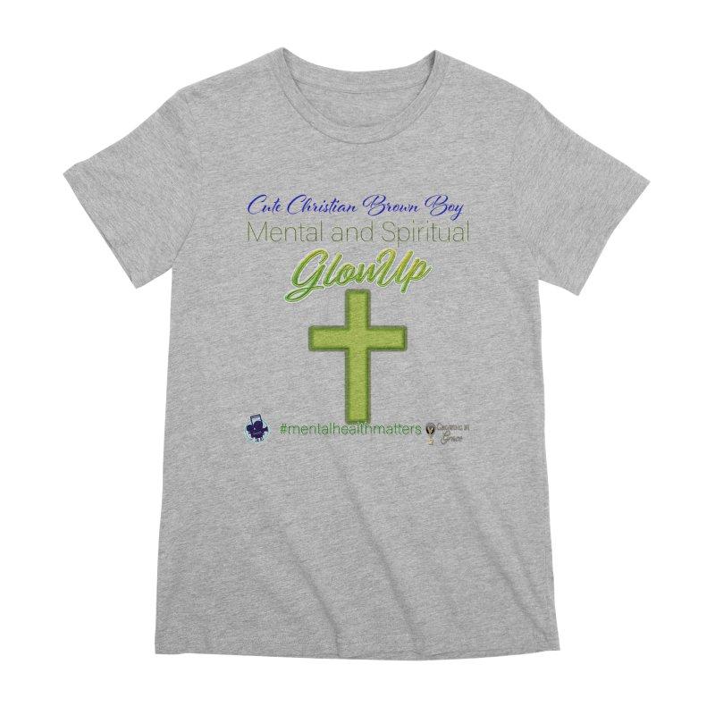 CCBB GlowUp Women's Premium T-Shirt by I'm Just Seyin' Shoppe