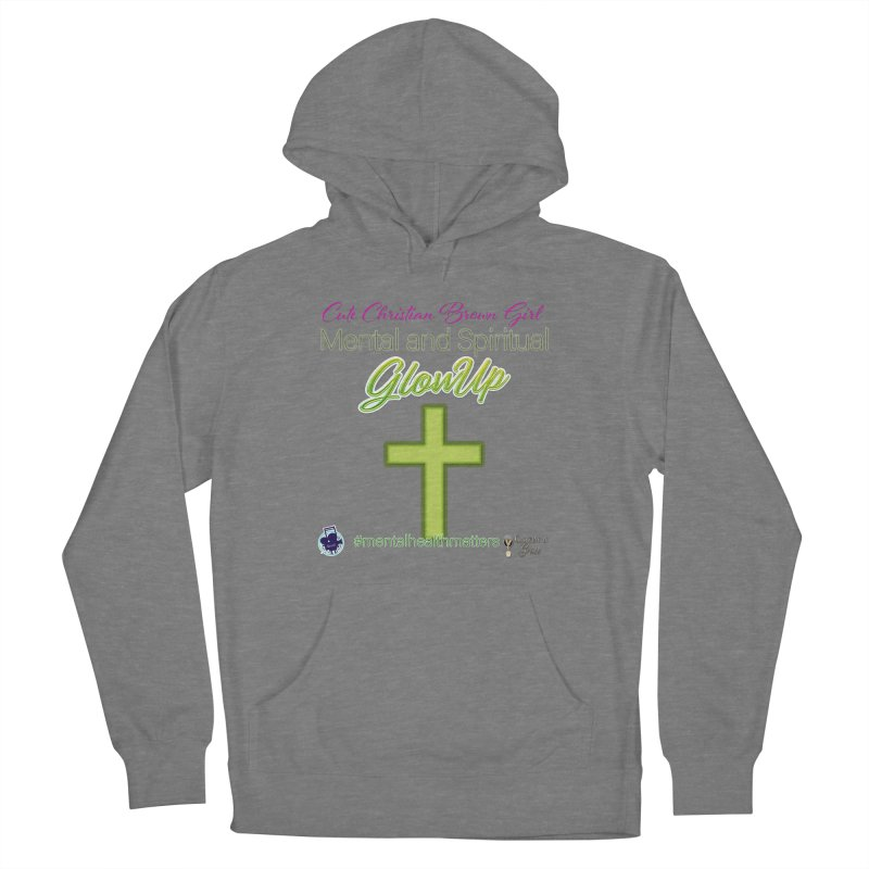 CCBG GlowUp Women's Pullover Hoody by I'm Just Seyin' Shoppe