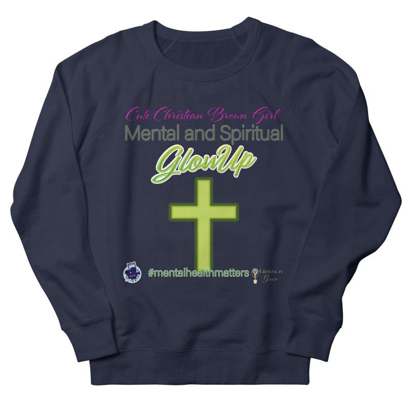 CCBG GlowUp Women's French Terry Sweatshirt by I'm Just Seyin' Shoppe