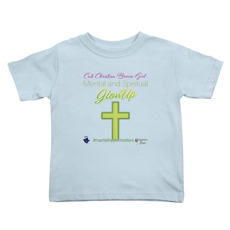 CCBG GlowUp Kids Toddler T-Shirt by I'm Just Seyin' Shoppe