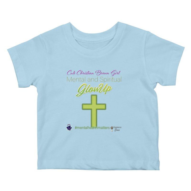 CCBG GlowUp Kids Baby T-Shirt by I'm Just Seyin' Shoppe
