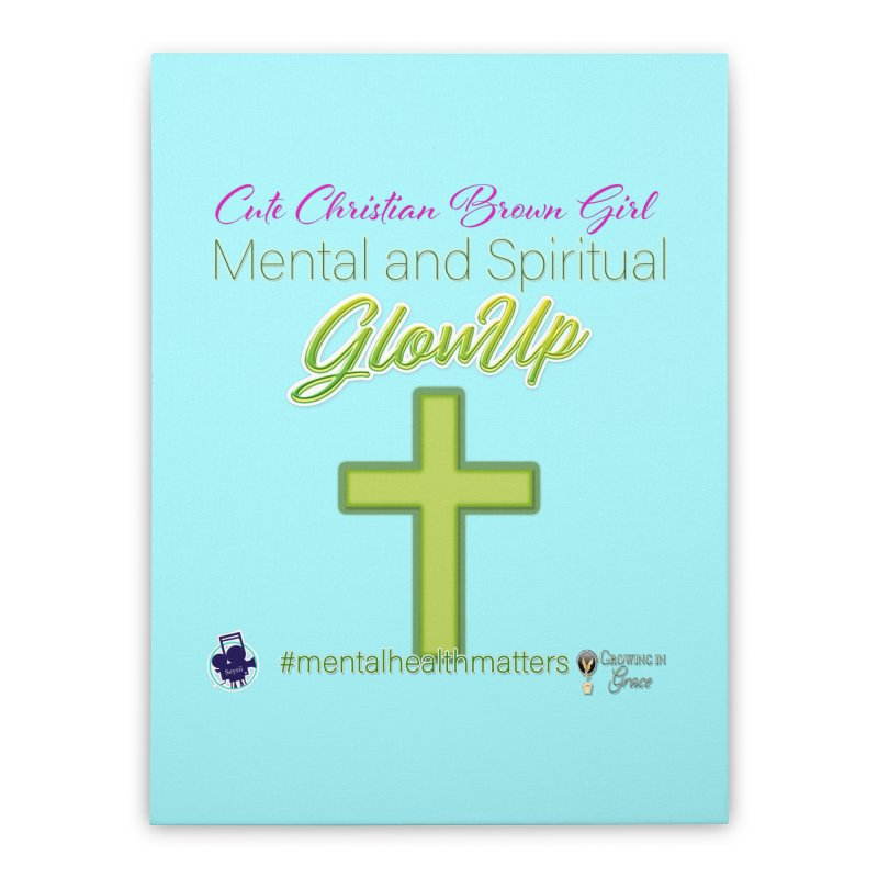 CCBG GlowUp Home Stretched Canvas by I'm Just Seyin' Shoppe