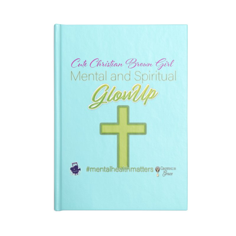 CCBG GlowUp Accessories Notebook by I'm Just Seyin' Shoppe