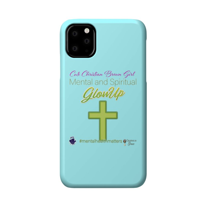 CCBG GlowUp Accessories Phone Case by I'm Just Seyin' Shoppe