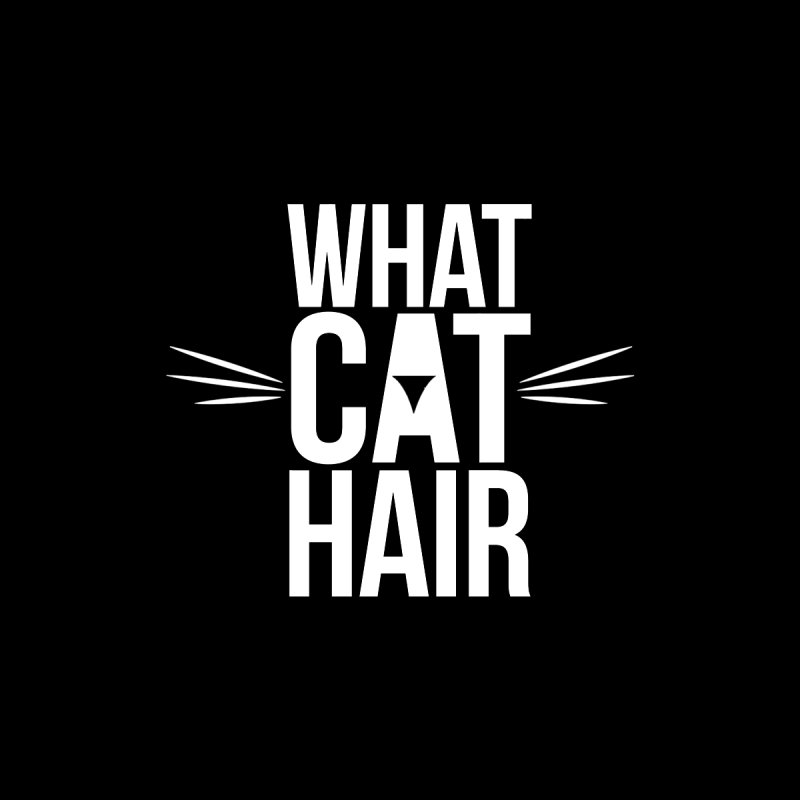 What Cat Hair? by Sioux Falls Area Humane Society Shop