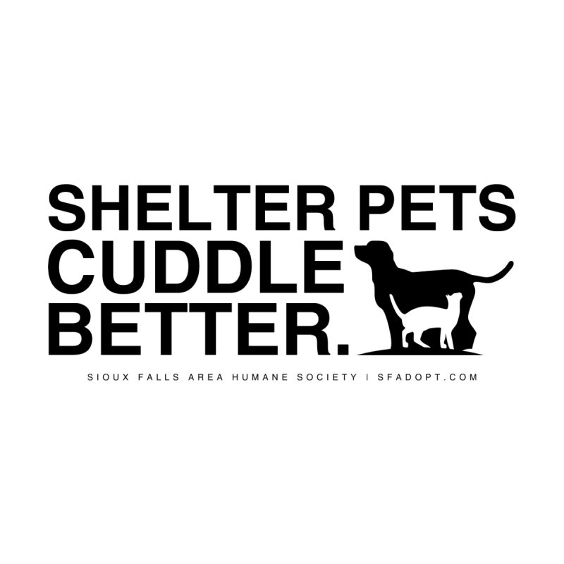 Shelter Animals Cuddle Better by Sioux Falls Area Humane Society Shop