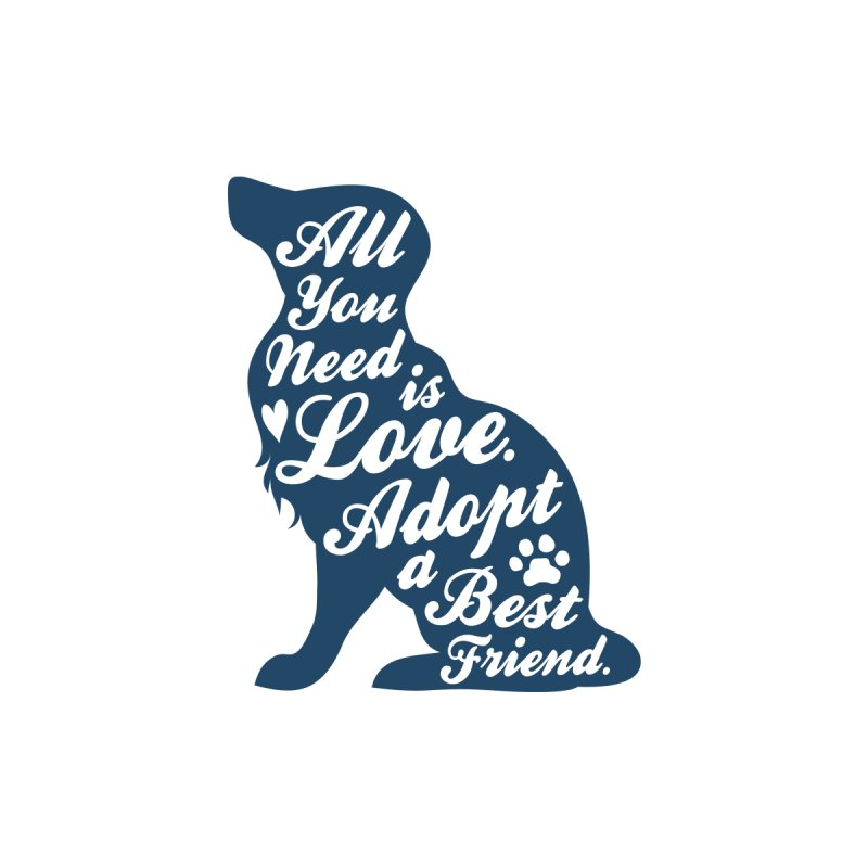All You Need Is Love by Sioux Falls Area Humane Society Shop