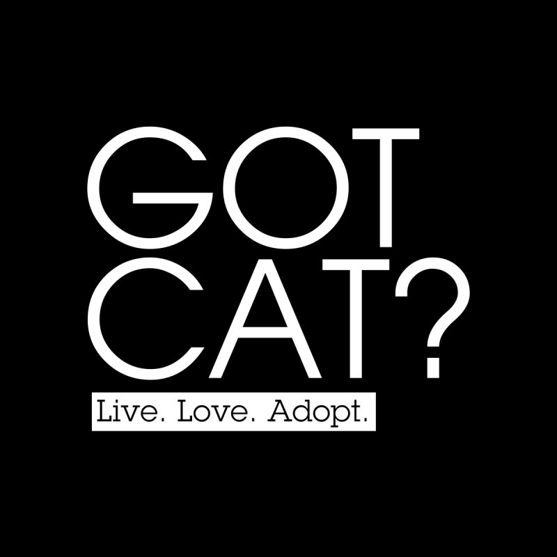 Got Cat - White Text by Sioux Falls Area Humane Society Shop