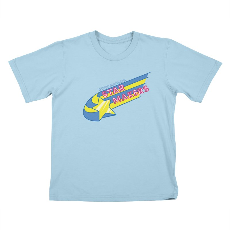 Steve Gadlin's Star Makers Kids T-Shirt by Steve Gadlin's Star Makers!