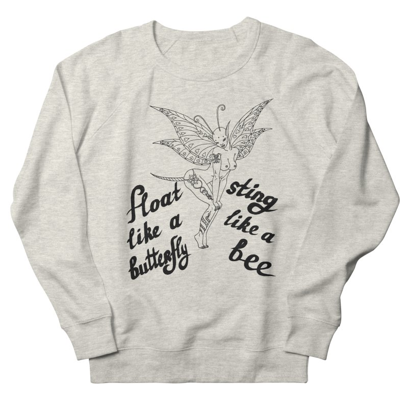 Float like a butterfly, sting like a bee Women's French Terry Sweatshirt by ShadoBado Artist Shop
