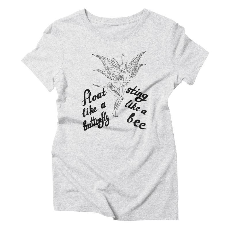 Float like a butterfly, sting like a bee Women's Triblend T-Shirt by ShadoBado Artist Shop