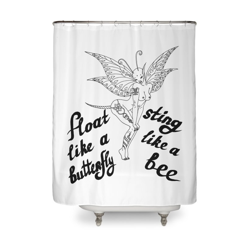 Float like a butterfly, sting like a bee Home Shower Curtain by ShadoBado Artist Shop