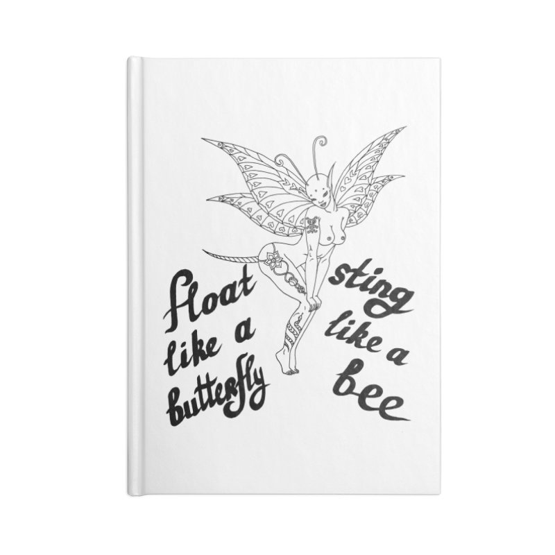 Float like a butterfly, sting like a bee Accessories Lined Journal Notebook by ShadoBado Artist Shop