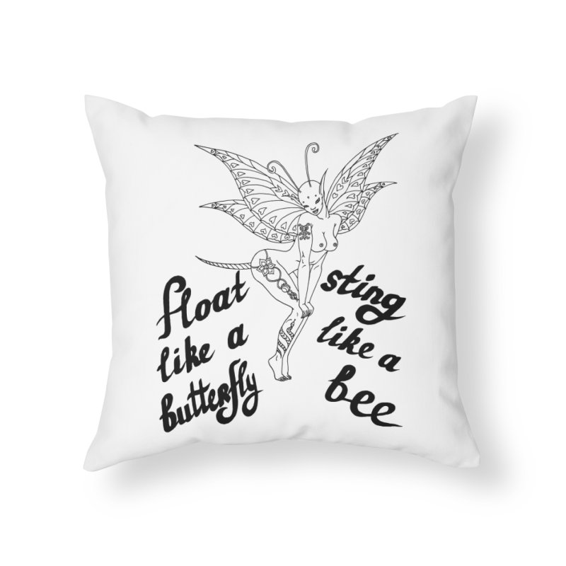 Float like a butterfly, sting like a bee Home Throw Pillow by ShadoBado Artist Shop