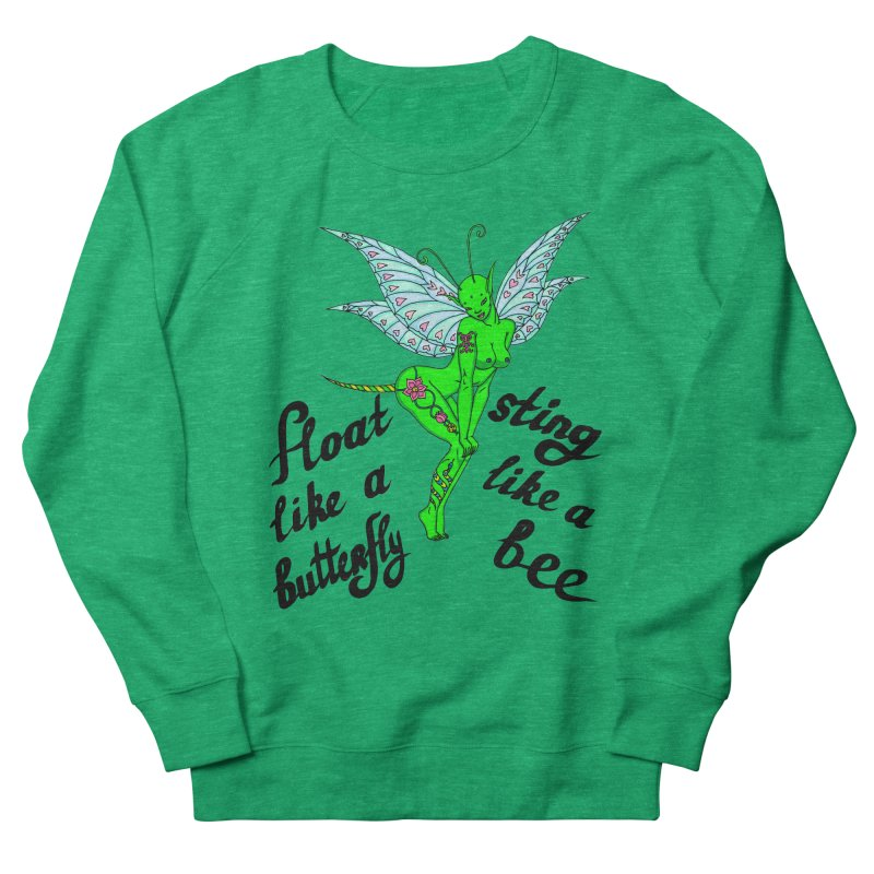 Float like a butterfly, sting like a bee Women's French Terry Sweatshirt by ShadoBado Artist Shop