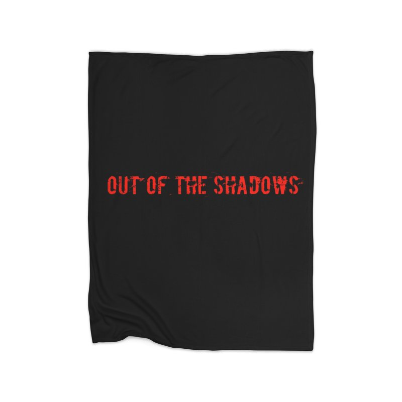 Out of the Shadows Home Fleece Blanket Blanket by Out of the Shadows's Store