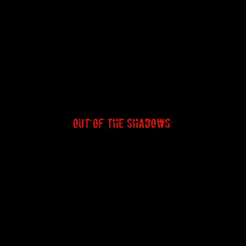 Out of the Shadows by Out of the Shadows's Store