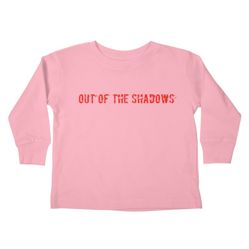 Out of the Shadows Kids Toddler Longsleeve T-Shirt by Out of the Shadows's Store