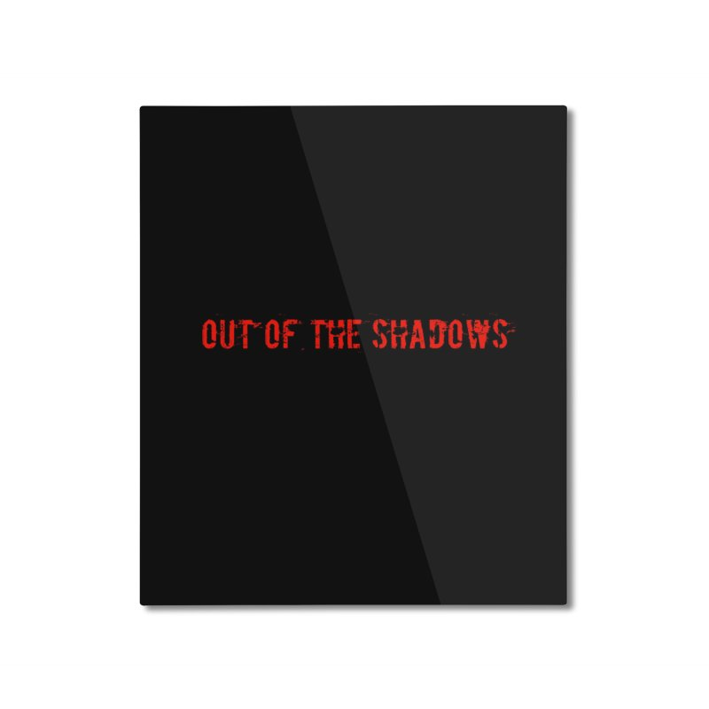 Out of the Shadows Home Mounted Aluminum Print by Out of the Shadows's Store
