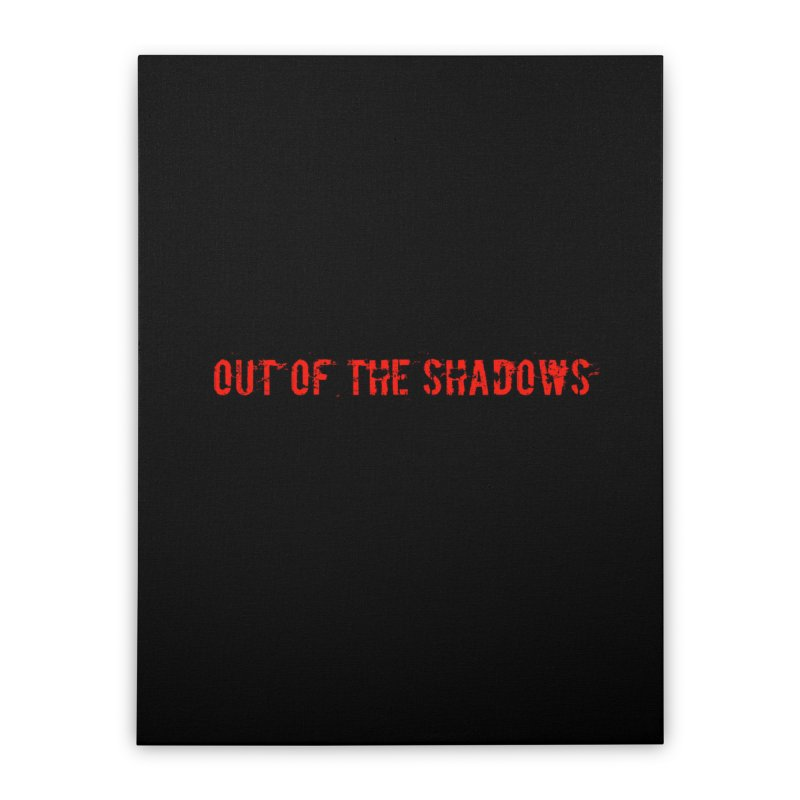 Out of the Shadows Home Stretched Canvas by Out of the Shadows's Store