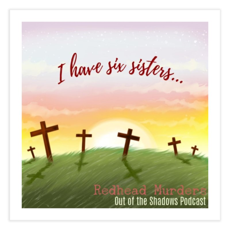 Redhead Murders Home Fine Art Print by Out of the Shadows's Store