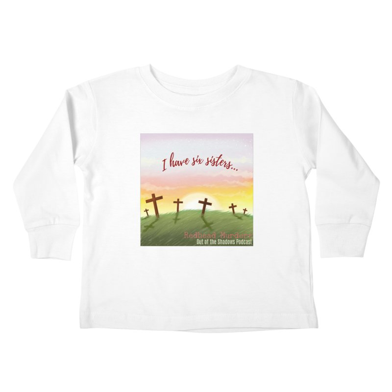 Redhead Murders Kids Toddler Longsleeve T-Shirt by Out of the Shadows's Store