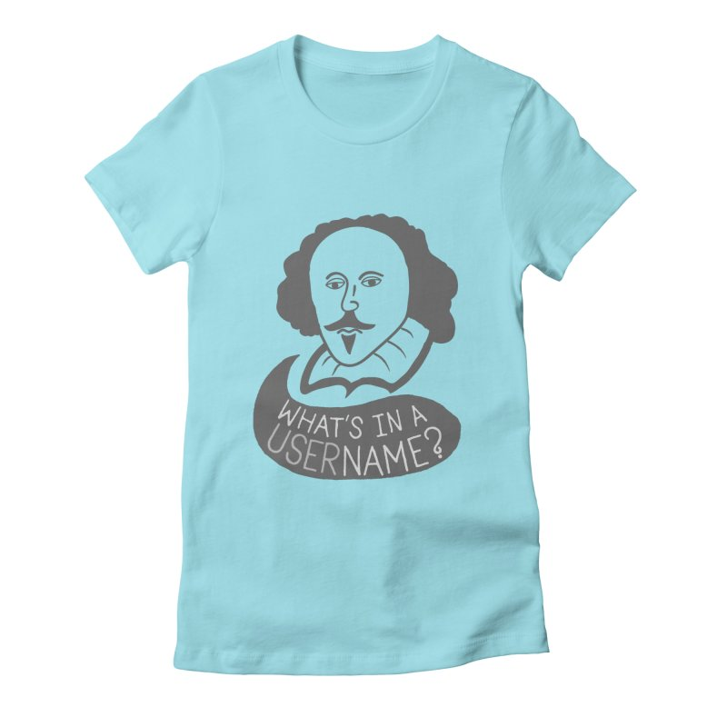 What's in a Username? Women's Fitted T-Shirt by shadyjibes's Shop