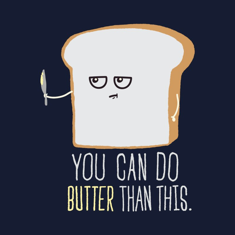 You can do Butter! by shadyjibes's Shop