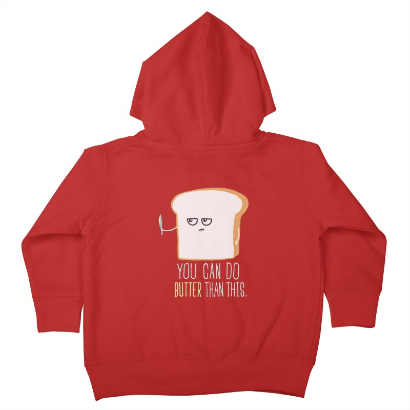 You can do Butter! Kids Toddler Zip-Up Hoody by shadyjibes's Shop