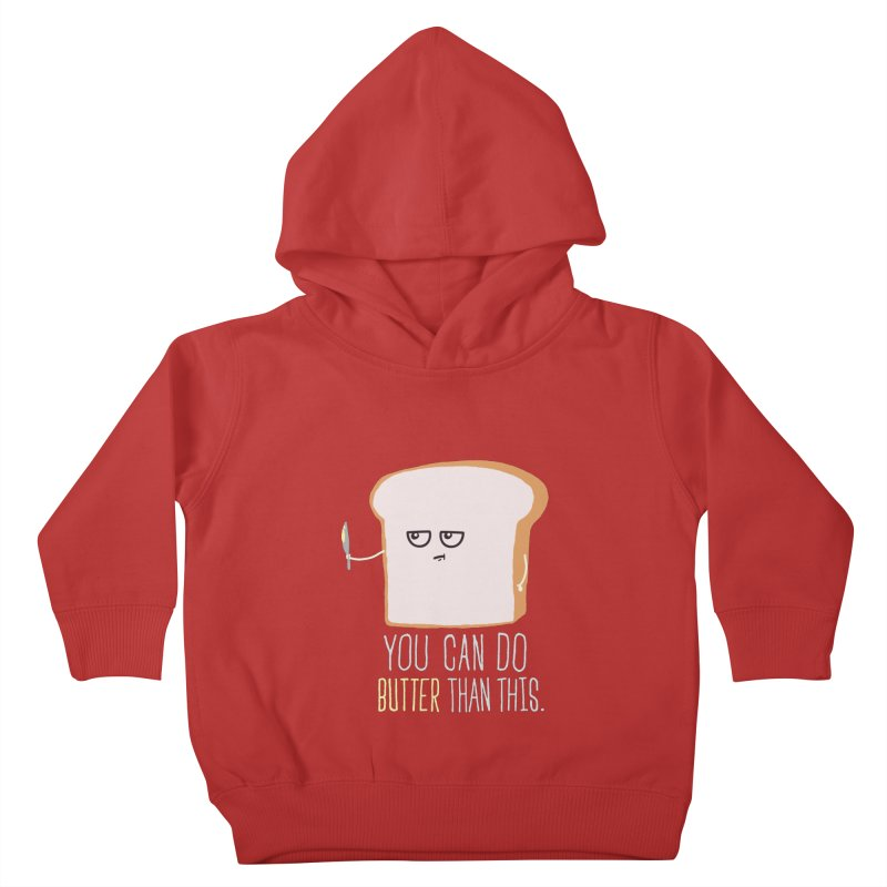 You can do Butter! Kids Toddler Pullover Hoody by shadyjibes's Shop