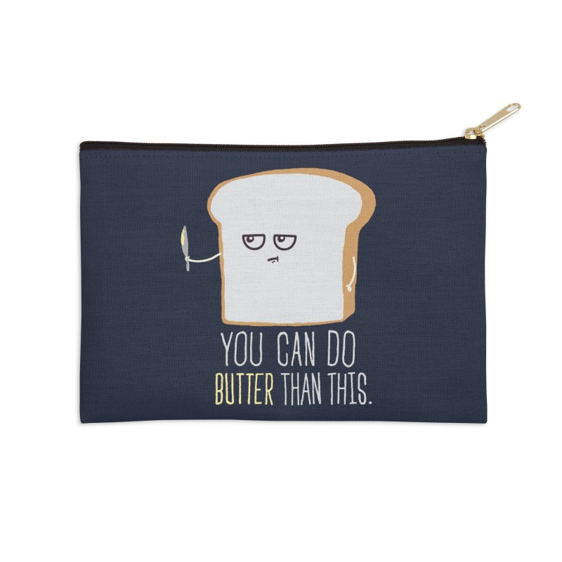 You can do Butter! Accessories Zip Pouch by shadyjibes's Shop