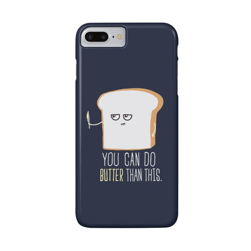 You can do Butter! Accessories Phone Case by shadyjibes's Shop