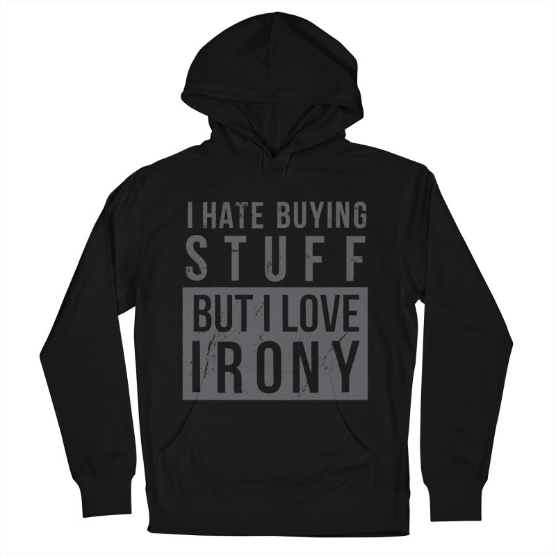 Ironic Men's Pullover Hoody by shadyjibes's Shop
