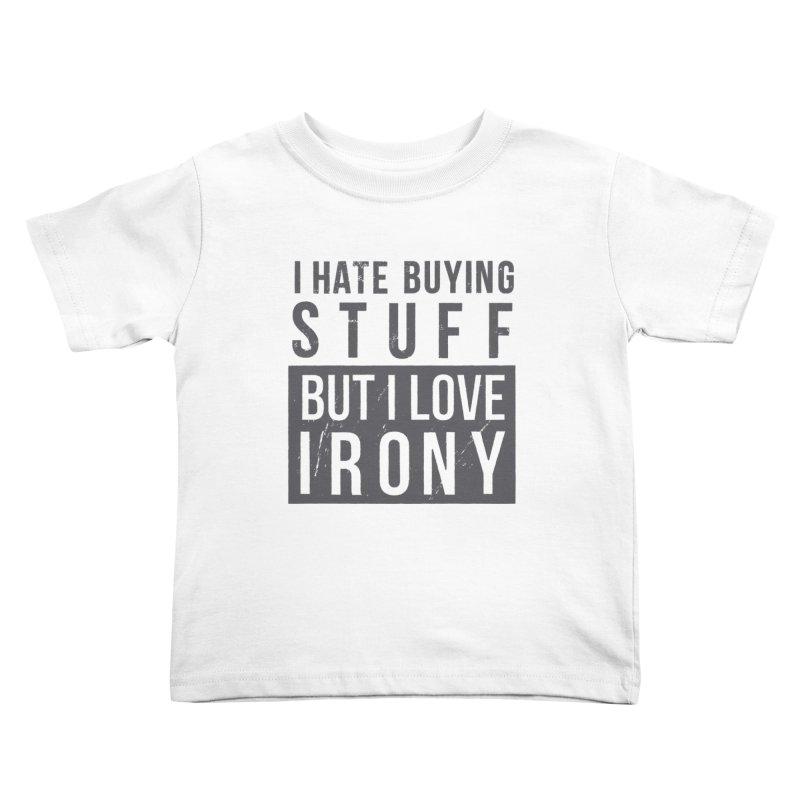 Ironic Kids Toddler T-Shirt by shadyjibes's Shop