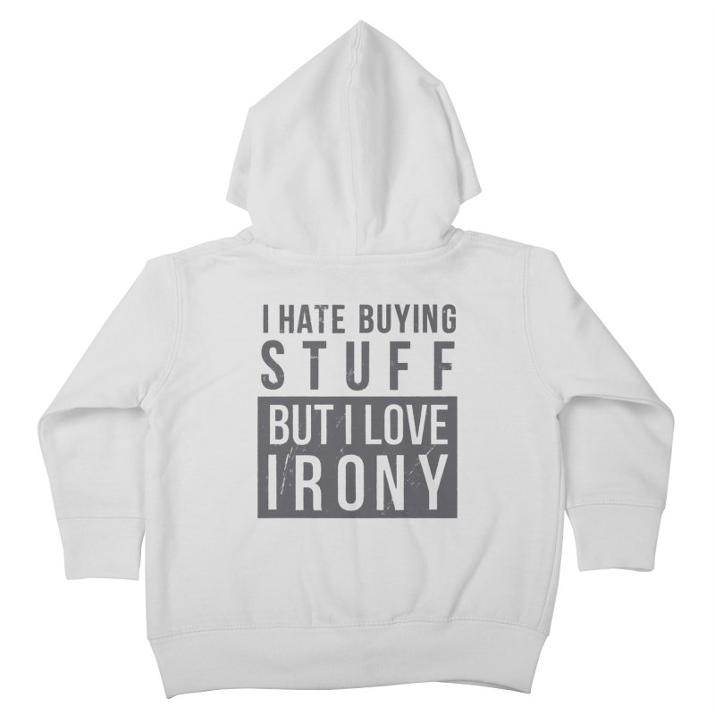 Ironic Kids Toddler Zip-Up Hoody by shadyjibes's Shop