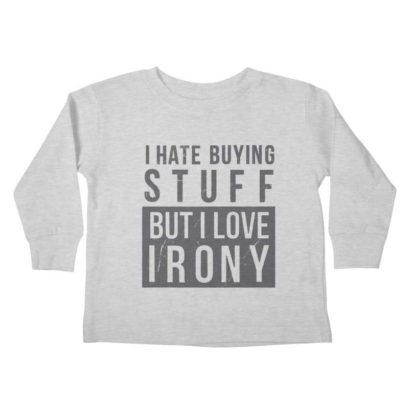 Ironic Kids Toddler Longsleeve T-Shirt by shadyjibes's Shop