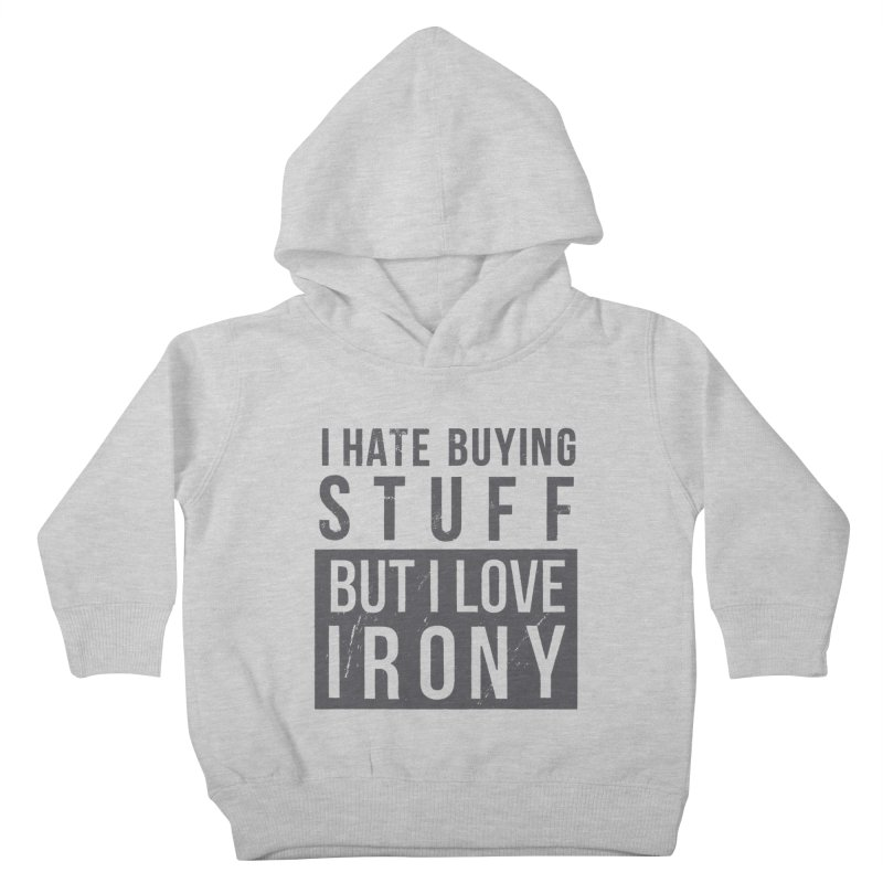 Ironic Kids Toddler Pullover Hoody by shadyjibes's Shop