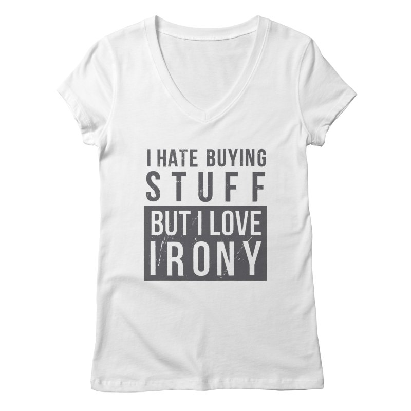 Ironic Women's V-Neck by shadyjibes's Shop