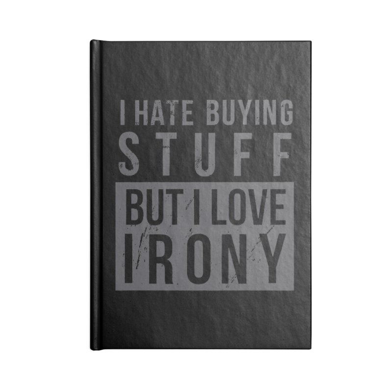 Ironic Accessories Notebook by shadyjibes's Shop