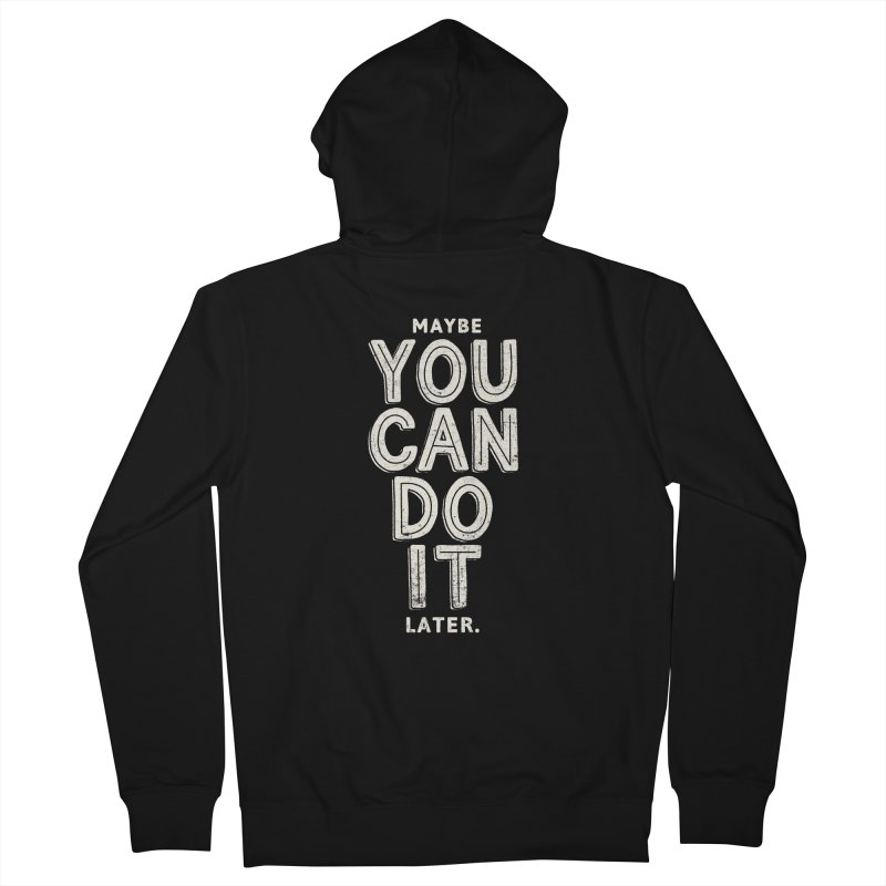 Maybe Later Women's French Terry Zip-Up Hoody by shadyjibes's Shop