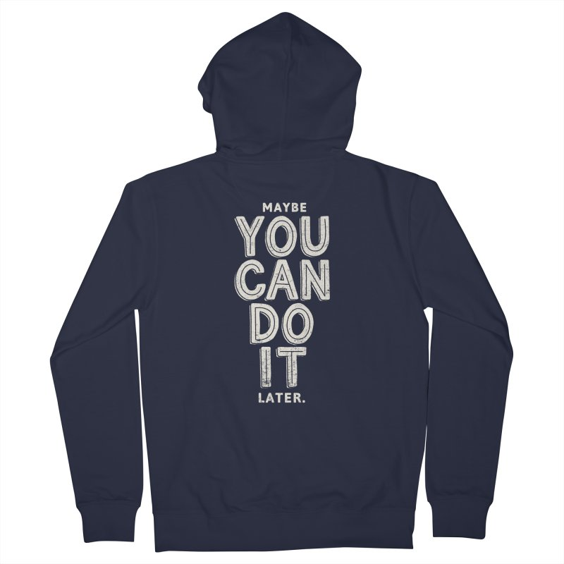 Maybe Later Men's French Terry Zip-Up Hoody by shadyjibes's Shop