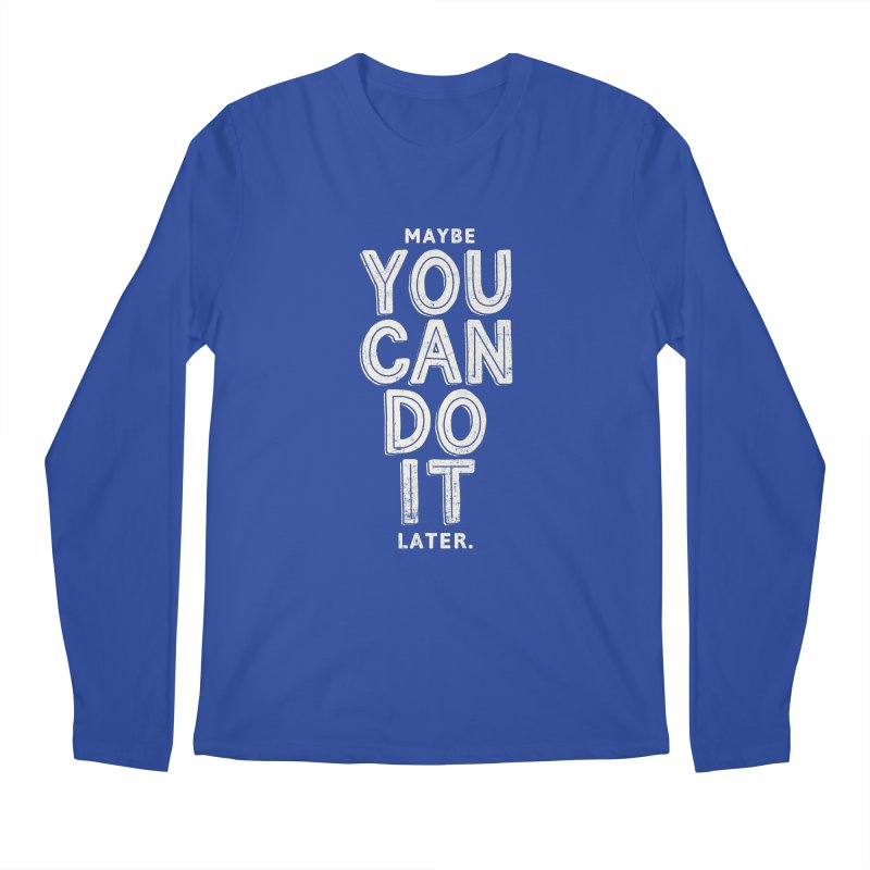 Maybe Later Men's Regular Longsleeve T-Shirt by shadyjibes's Shop