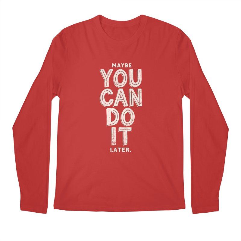 Maybe Later Men's Regular Longsleeve T-Shirt by shadyjibes's Shop