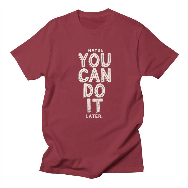 Maybe Later Men's Regular T-Shirt by shadyjibes's Shop